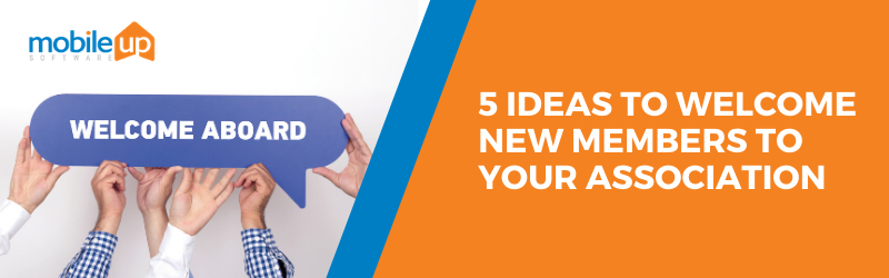 5 ways to welcome new members to your association
